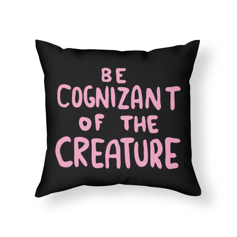 BE COGNIZANT OF THE CREATURE v1 Home Throw Pillow by Nathan W Pyle Shop | Strange Planet Store | Thread