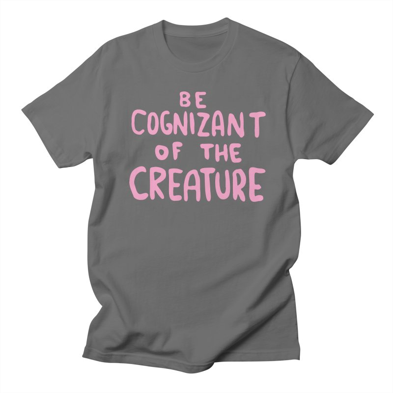 BE COGNIZANT OF THE CREATURE v1 Men's T-Shirt by Nathan W Pyle