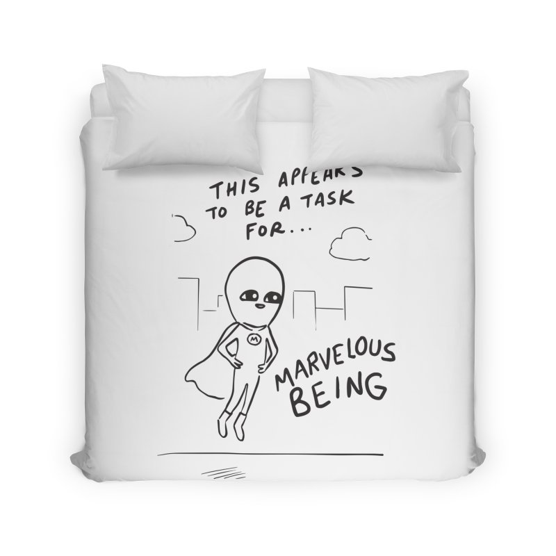 STRANGE PLANET SPECIAL PRODUCT: A TASK FOR MARVELOUS BEING Home Duvet by Nathan W Pyle Shop | Strange Planet Store | Thread