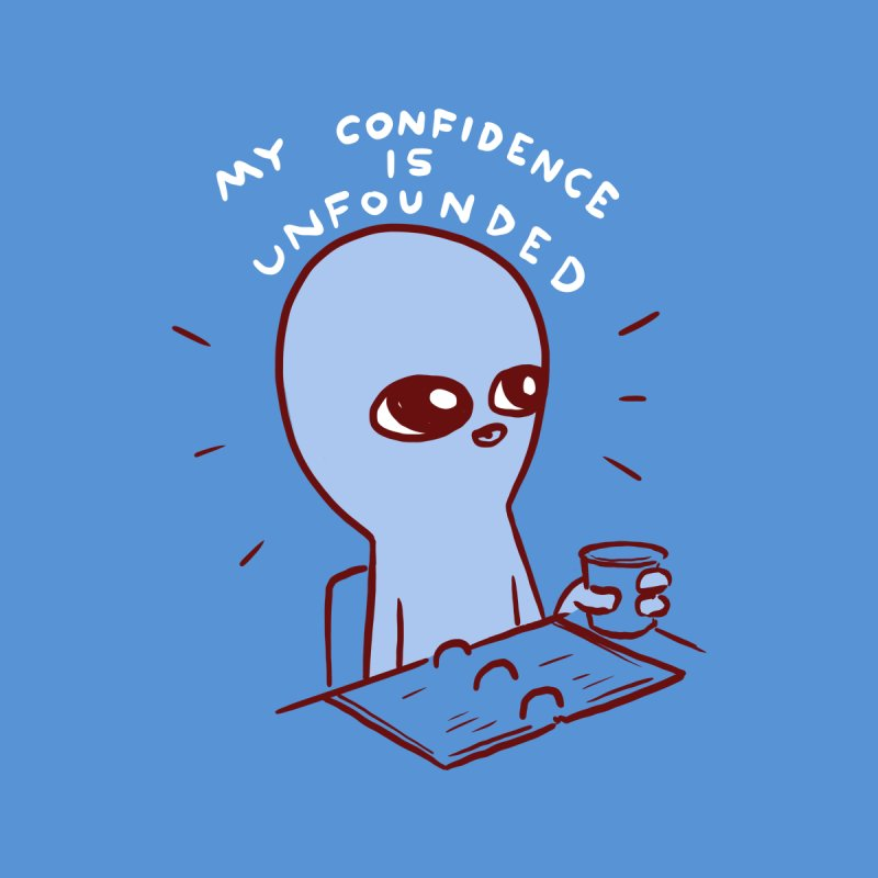 STRANGE PLANET: MY CONFIDENCE IS UNFOUNDED (ORIGINAL version) Accessories Notebook by Nathan W Pyle Shop | Strange Planet Store | Thread