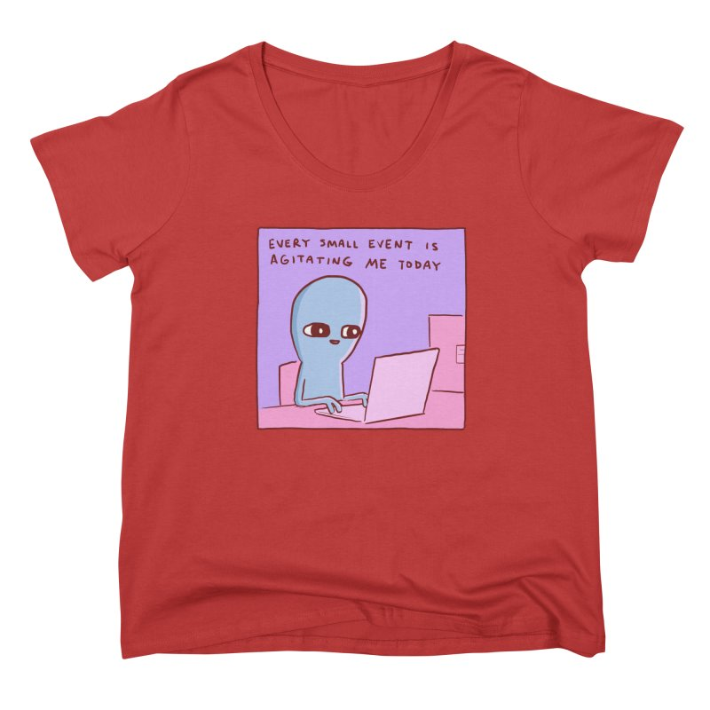STRANGE PLANET: EVERY SMALL EVENT IS AGITATING ME TODAY Women's Scoop Neck by Nathan W Pyle Shop | Strange Planet Store | Thread