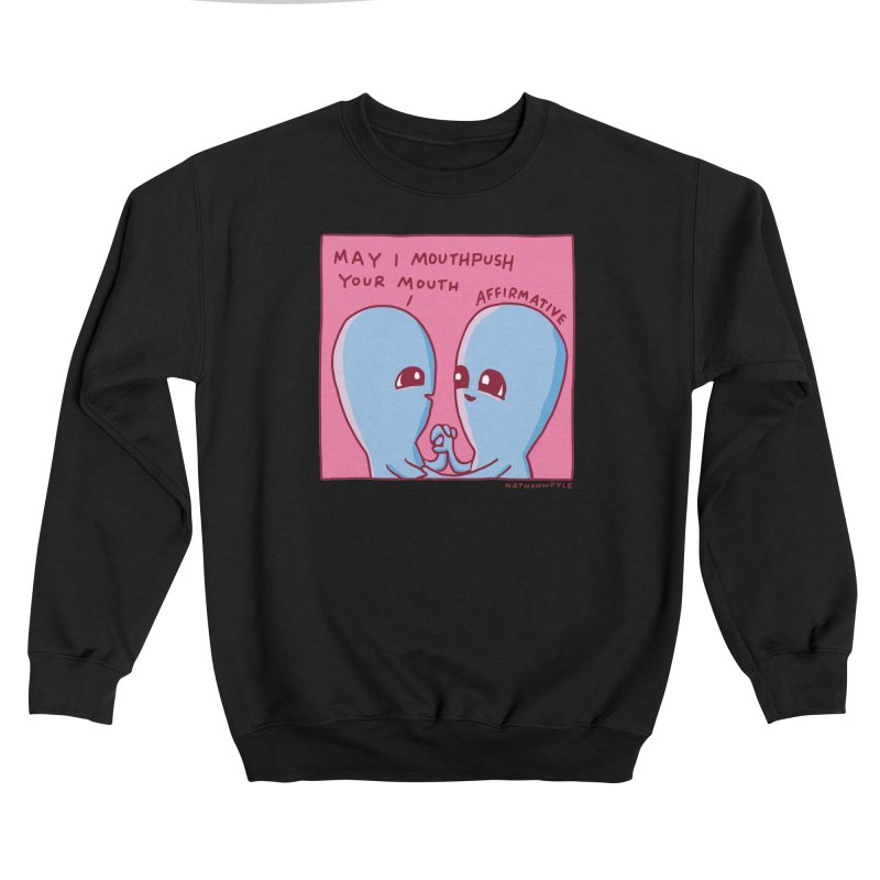 STRANGE PLANET: MAY I MOUTHPUSH YOUR MOUTH Women's Sweatshirt by Nathan W Pyle Shop | Strange Planet Store | Thread