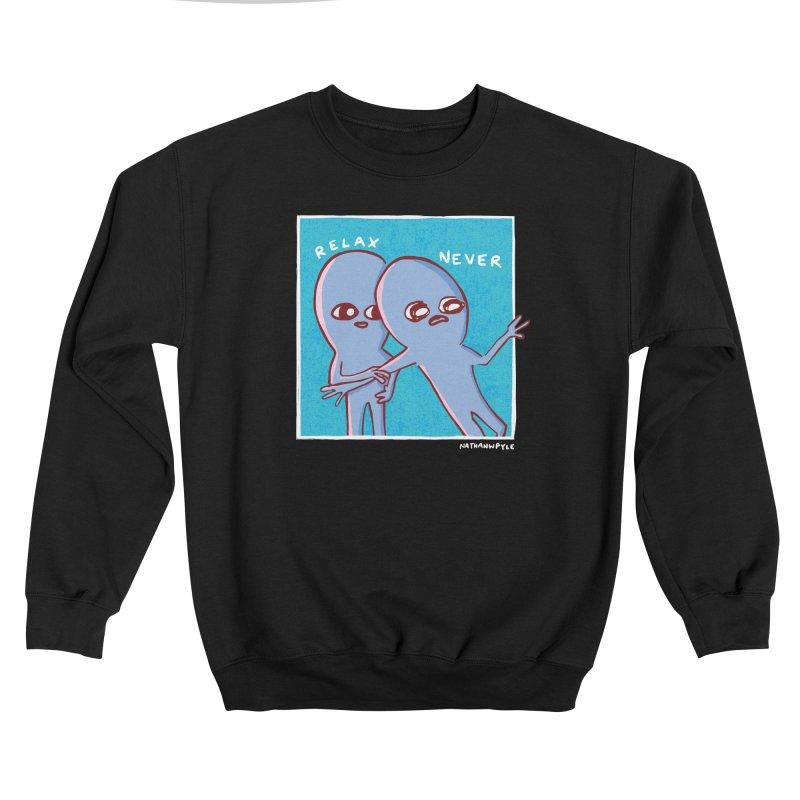 STRANGE PLANET: RELAX. NEVER. Women's Sweatshirt by Nathan W Pyle Shop | Strange Planet Store | Thread