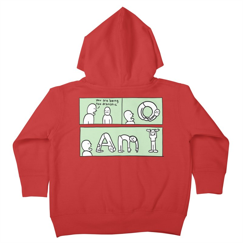YOU ARE BEING TOO DRAMATIC - O AM I Kids Toddler Zip-Up Hoody by Nathan W Pyle Shop | Strange Planet Store | Thread