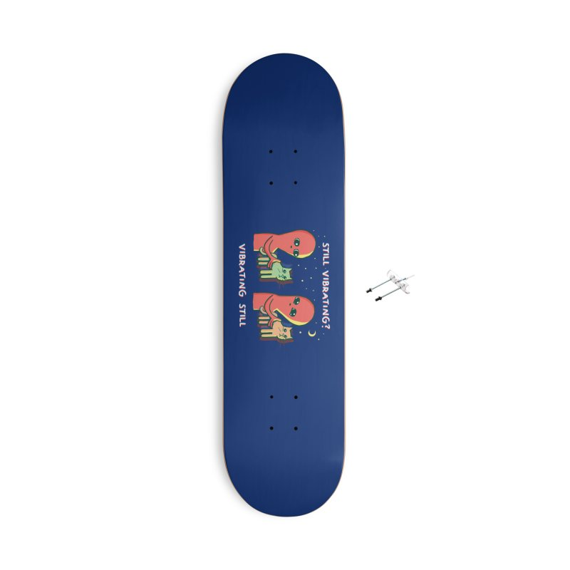 STRANGE PLANET: I FOUND THIS IT'S VIBRATING - STRANGE TIMES EDITION Accessories Skateboard by Nathan W Pyle Shop | Strange Planet Store | Thread