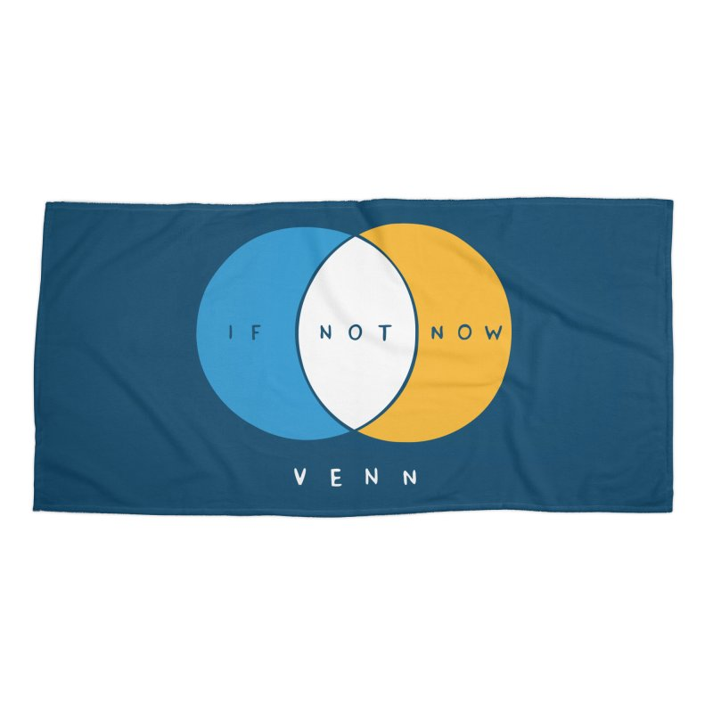 If Not Now Venn Accessories Beach Towel by nathanwpyle's Artist Shop