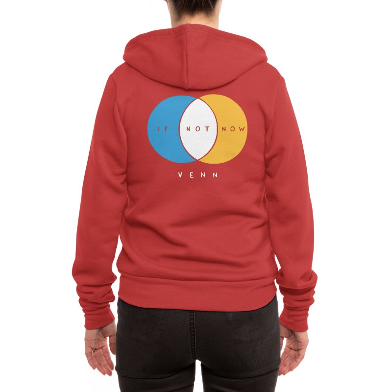 If Not Now Venn Women's Zip-Up Hoody by Nathan W Pyle