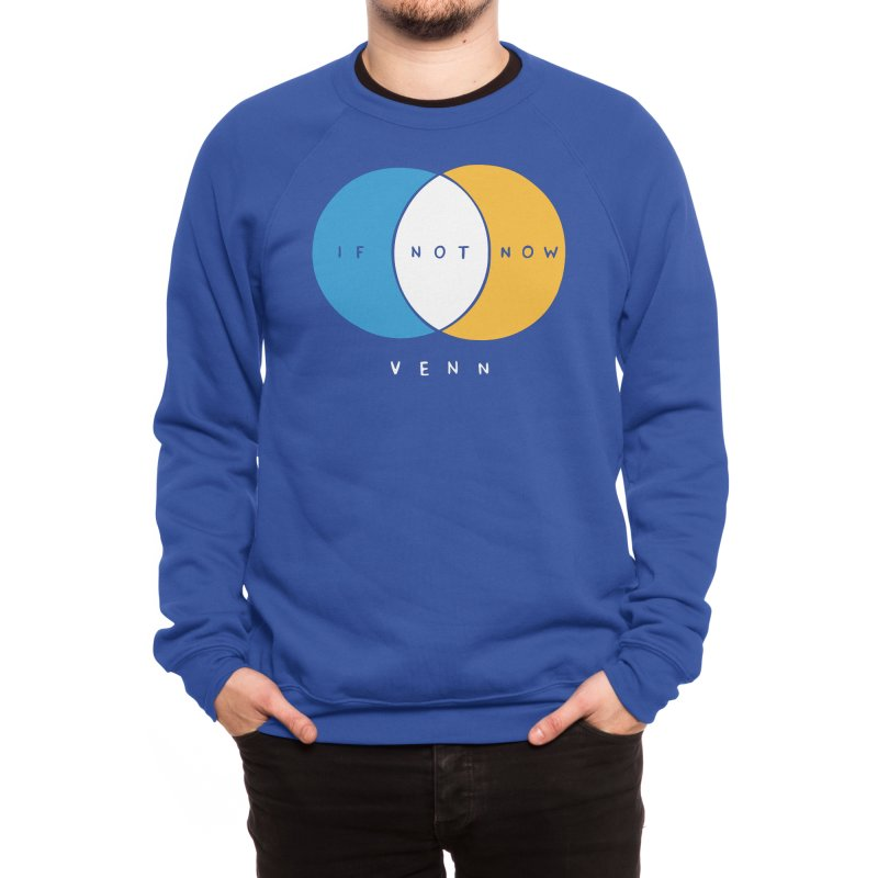 If Not Now Venn Men's Sweatshirt by Nathan W Pyle