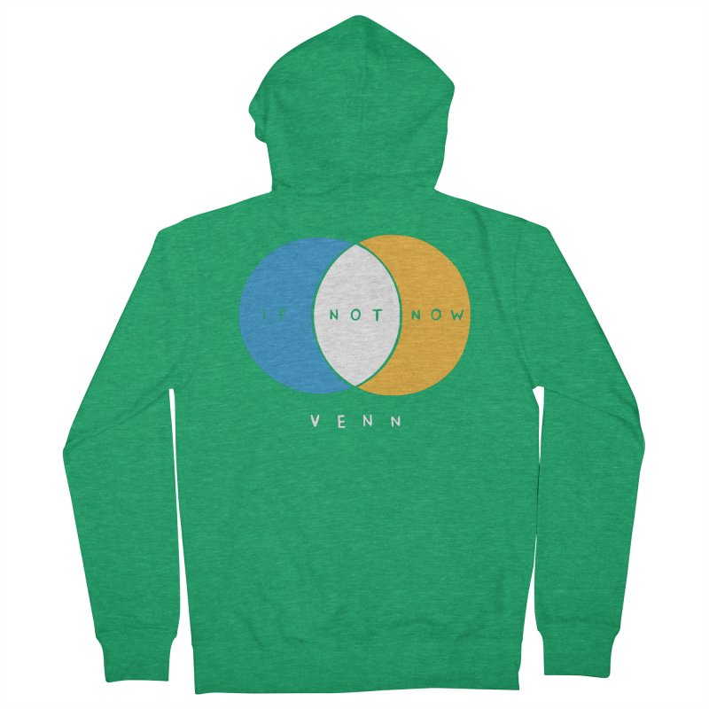 If Not Now Venn Women's Zip-Up Hoody by nathanwpyle's Artist Shop