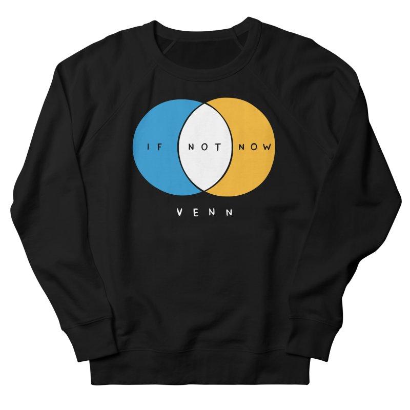 If Not Now Venn Women's Sweatshirt by nathanwpyle's Artist Shop