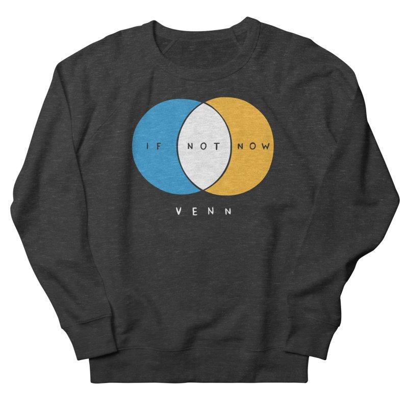 If Not Now Venn Men's Sweatshirt by nathanwpyle's Artist Shop