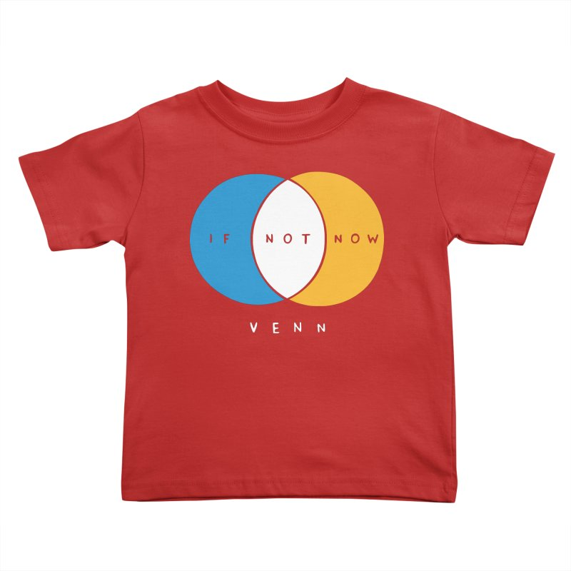If Not Now Venn Kids Toddler T-Shirt by nathanwpyle's Artist Shop