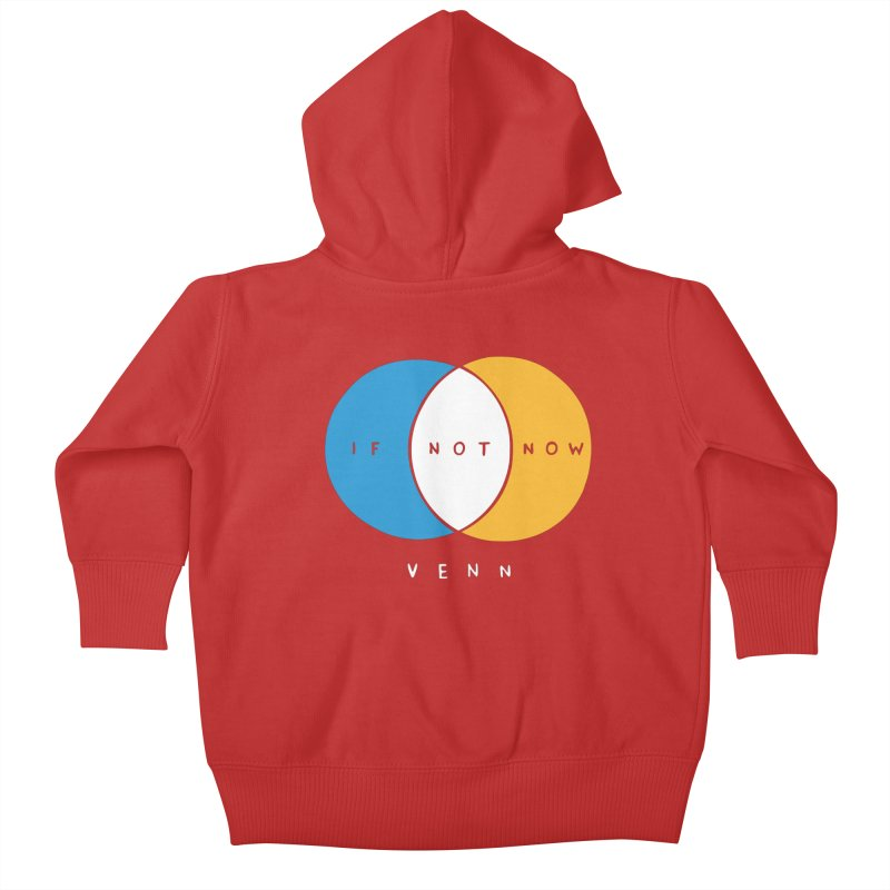 If Not Now Venn Kids Baby Zip-Up Hoody by nathanwpyle's Artist Shop