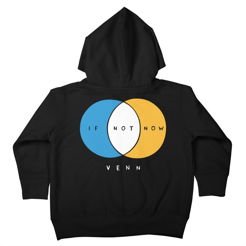 If Not Now Venn Kids Toddler Zip-Up Hoody by nathanwpyle's Artist Shop