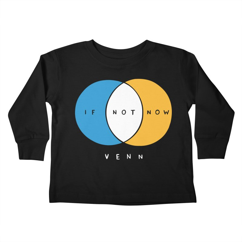 If Not Now Venn Kids Toddler Longsleeve T-Shirt by nathanwpyle's Artist Shop