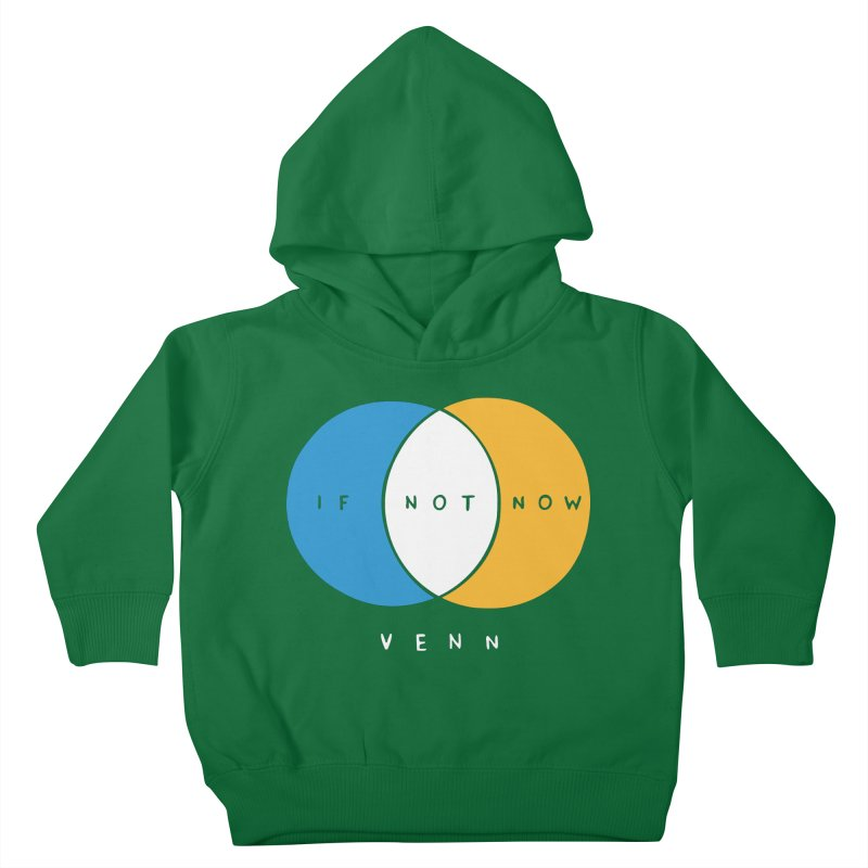 If Not Now Venn Kids Toddler Pullover Hoody by nathanwpyle's Artist Shop