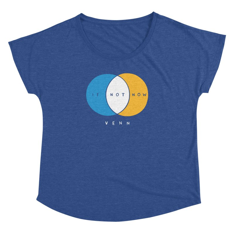 If Not Now Venn Women's Dolman by nathanwpyle's Artist Shop