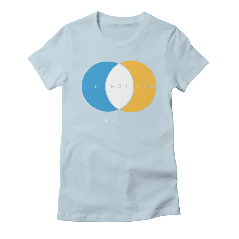 If Not Now Venn Women's Fitted T-Shirt by nathanwpyle's Artist Shop