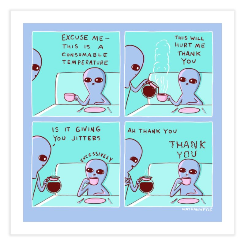 STRANGE PLANET: THIS WILL HURT ME THANK YOU Home Fine Art Print by Nathan W Pyle