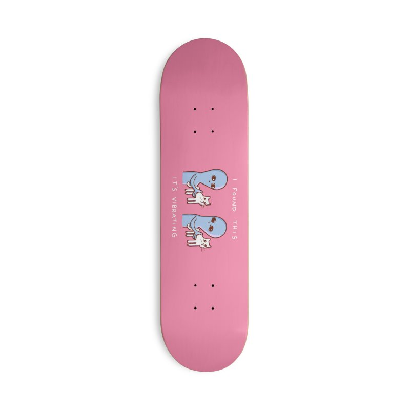 STRANGE PLANET SPECIAL PRODUCT: I FOUND THIS IT'S VIBRATING Accessories Skateboard by Nathan W Pyle Shop   Strange Planet Store   Thread