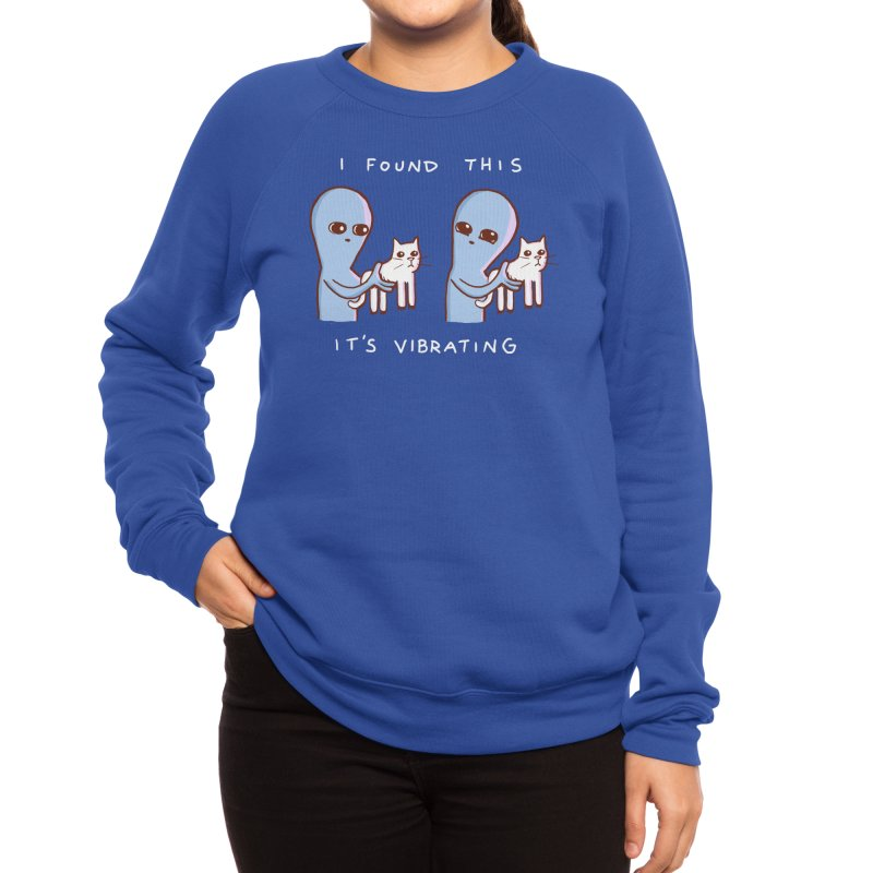 STRANGE PLANET SPECIAL PRODUCT: I FOUND THIS IT'S VIBRATING Women's Sweatshirt by Nathan W Pyle Shop | Strange Planet Store | Thread