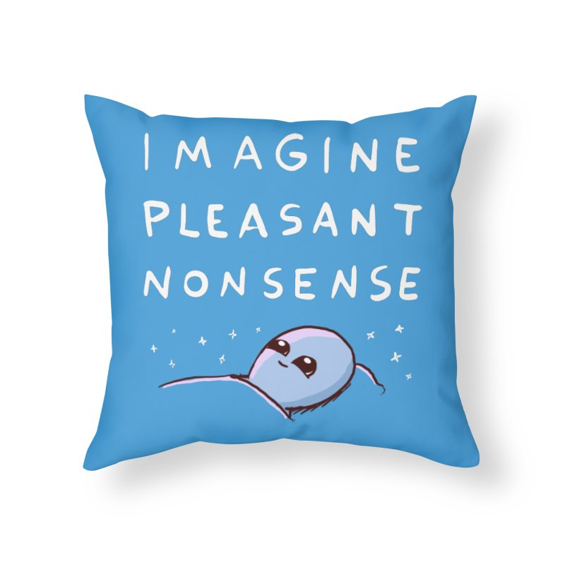 STRANGE PLANET SPECIAL PRODUCT: IMAGINE PLEASANT NONSENSE Home Throw Pillow by Nathan W Pyle Shop | Strange Planet Store | Thread