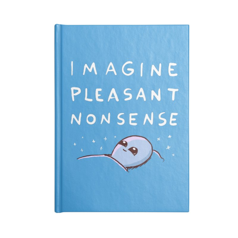STRANGE PLANET SPECIAL PRODUCT: IMAGINE PLEASANT NONSENSE Accessories Notebook by Nathan W Pyle