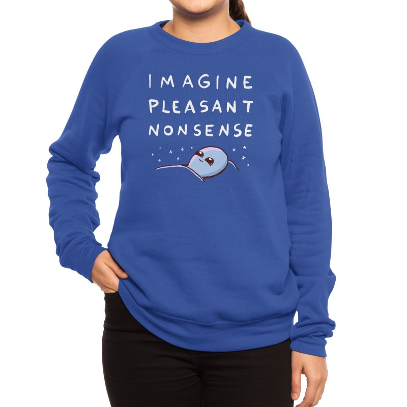 STRANGE PLANET SPECIAL PRODUCT: IMAGINE PLEASANT NONSENSE Women's Sweatshirt by Nathan W Pyle