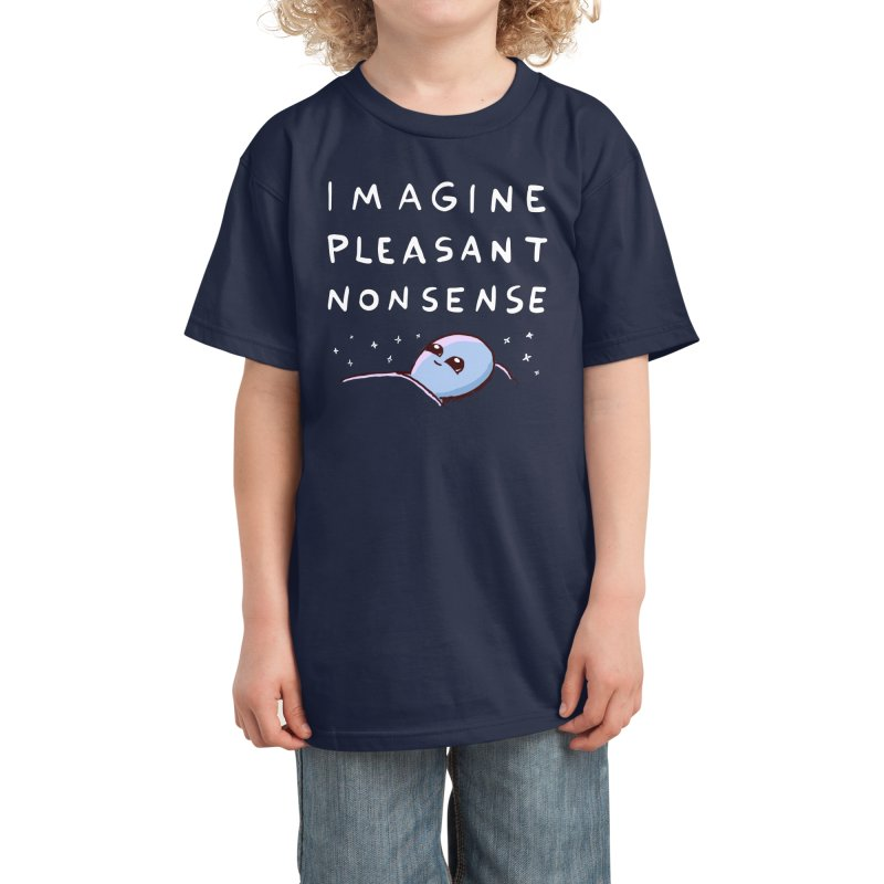 STRANGE PLANET SPECIAL PRODUCT: IMAGINE PLEASANT NONSENSE Kids T-Shirt by Nathan W Pyle Shop | Strange Planet Store | Thread