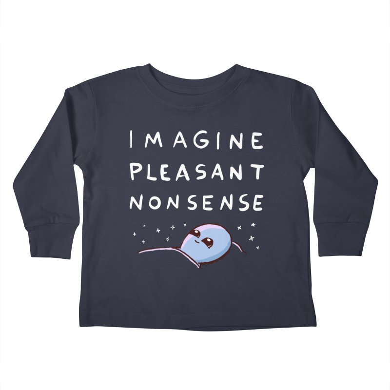 STRANGE PLANET SPECIAL PRODUCT: IMAGINE PLEASANT NONSENSE Kids Toddler Longsleeve T-Shirt by Nathan W Pyle