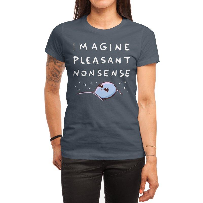 STRANGE PLANET SPECIAL PRODUCT: IMAGINE PLEASANT NONSENSE Women's T-Shirt by Nathan W Pyle Shop | Strange Planet Store | Thread