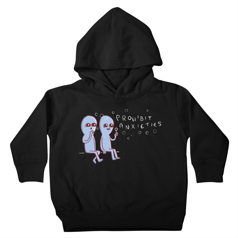 STRANGE PLANET SPECIAL PRODUCT: PROHIBIT ANXIETIES Kids Toddler Pullover Hoody by Nathan W Pyle