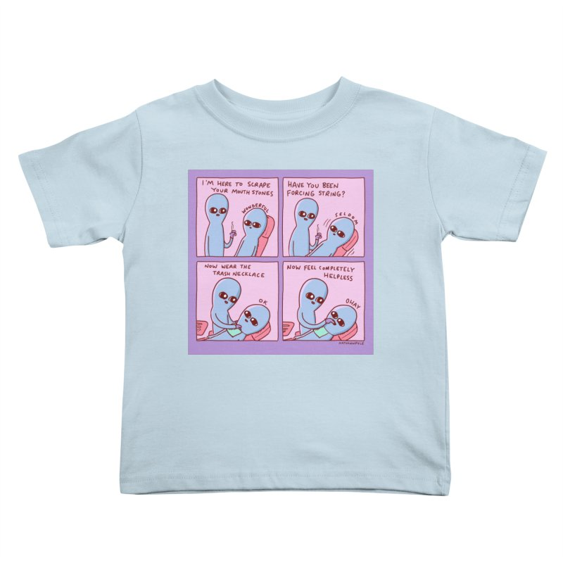 STRANGE PLANET: I'M HERE TO SCRAPE YOUR MOUTH STONES Kids Toddler T-Shirt by Nathan W Pyle