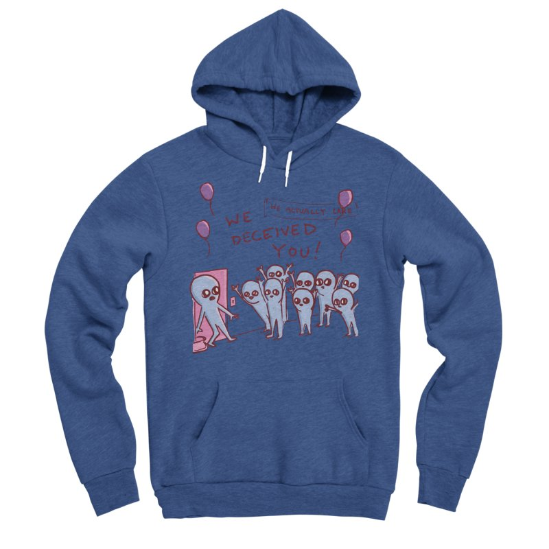 STRANGE PLANET SPECIAL PRODUCT: WE DECEIVED YOU! Women's Sponge Fleece Pullover Hoody by Nathan W Pyle