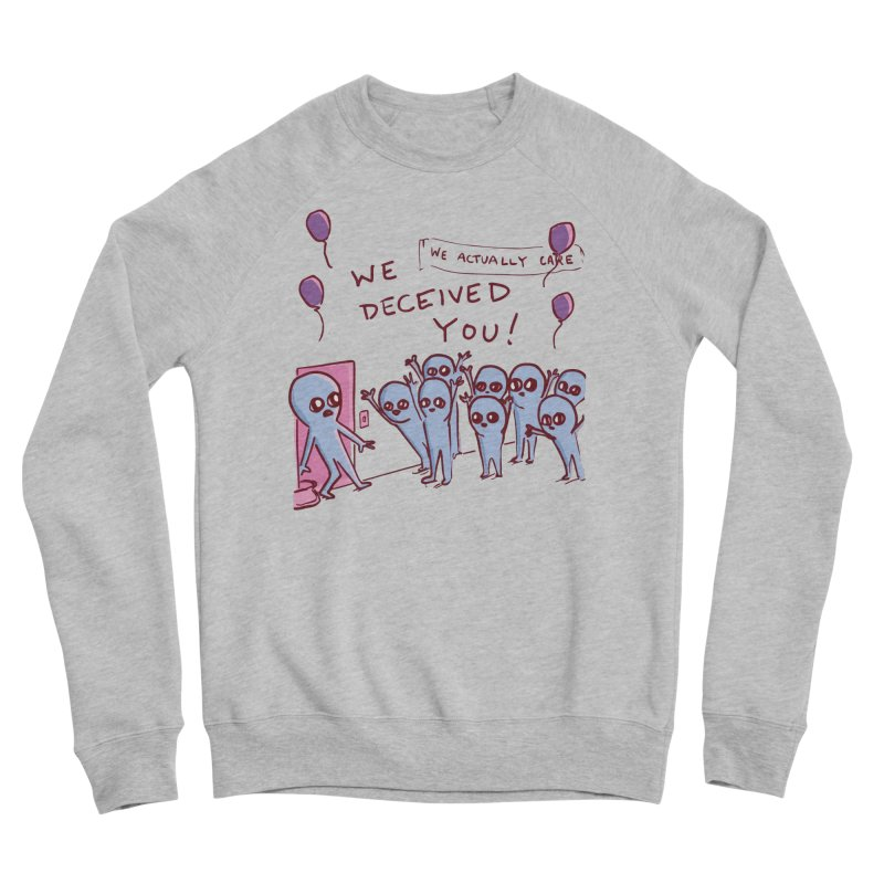STRANGE PLANET SPECIAL PRODUCT: WE DECEIVED YOU! Women's Sponge Fleece Sweatshirt by Nathan W Pyle