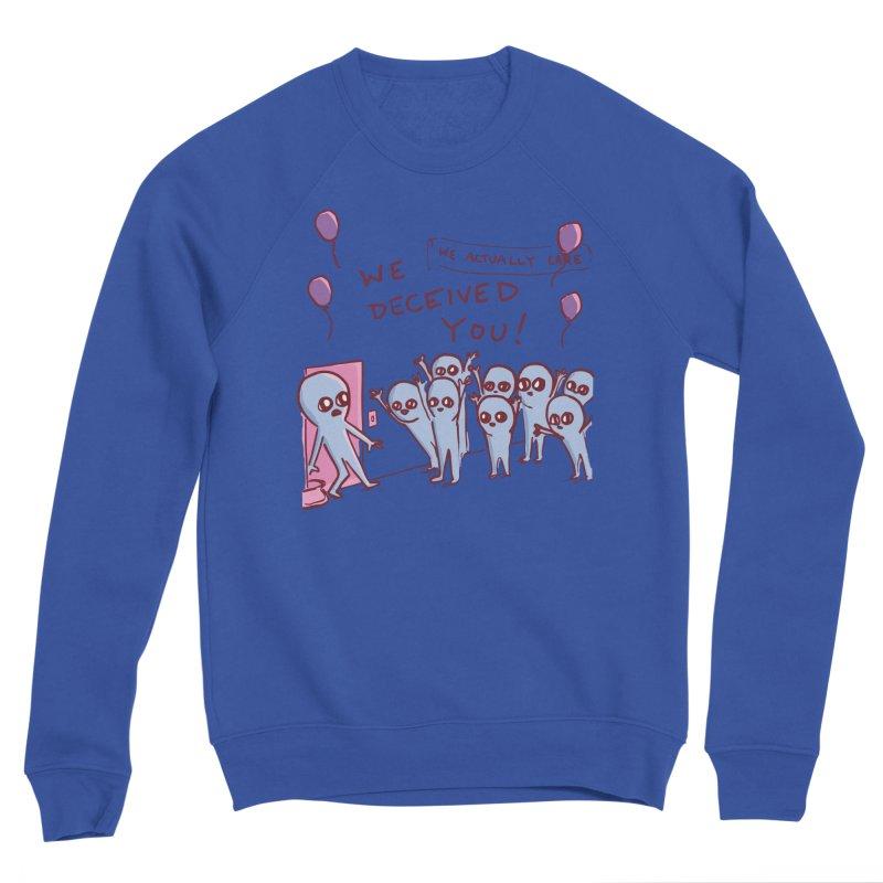 STRANGE PLANET SPECIAL PRODUCT: WE DECEIVED YOU! Men's Sponge Fleece Sweatshirt by Nathan W Pyle