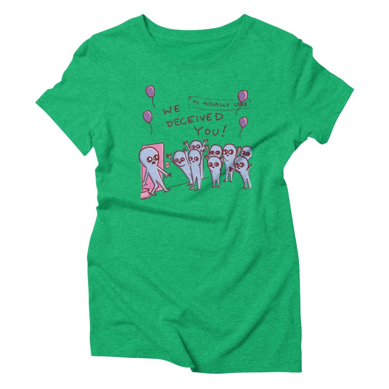 STRANGE PLANET SPECIAL PRODUCT: WE DECEIVED YOU! Women's Triblend T-Shirt by Nathan W Pyle