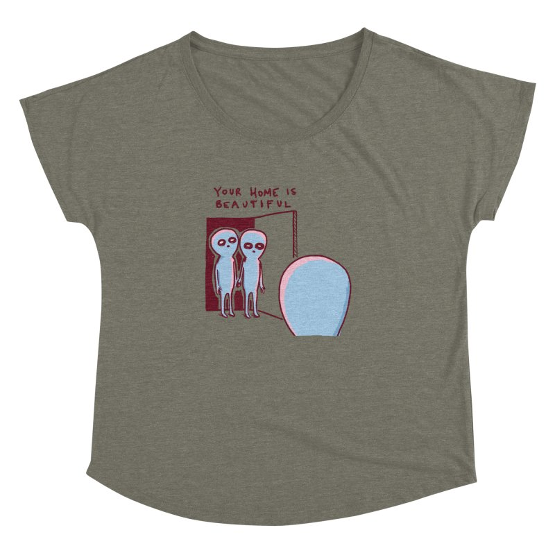 STRANGE PLANET SPECIAL PRODUCT: YOUR HOME IS BEAUTIFUL Women's Dolman Scoop Neck by Nathan W Pyle