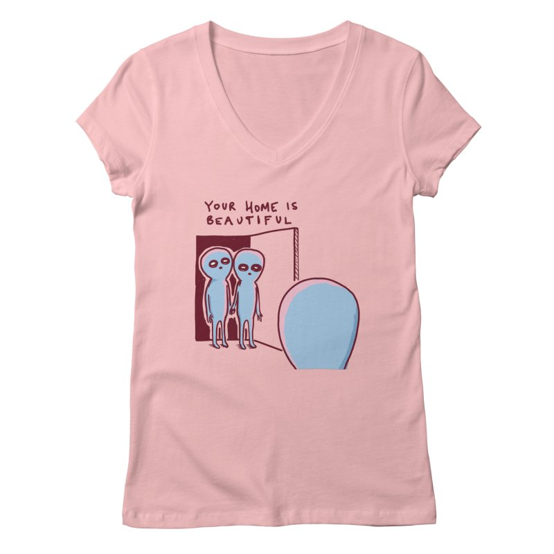 STRANGE PLANET SPECIAL PRODUCT: YOUR HOME IS BEAUTIFUL Women's Regular V-Neck by Nathan W Pyle