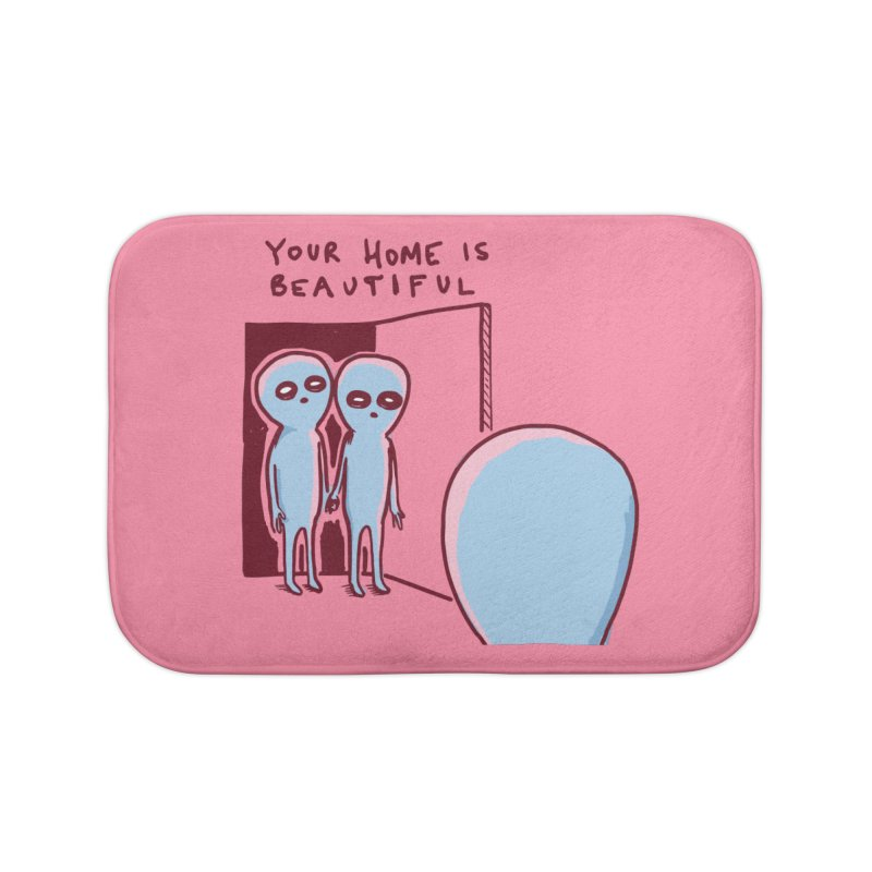 STRANGE PLANET SPECIAL PRODUCT: YOUR HOME IS BEAUTIFUL Home Bath Mat by Nathan W Pyle