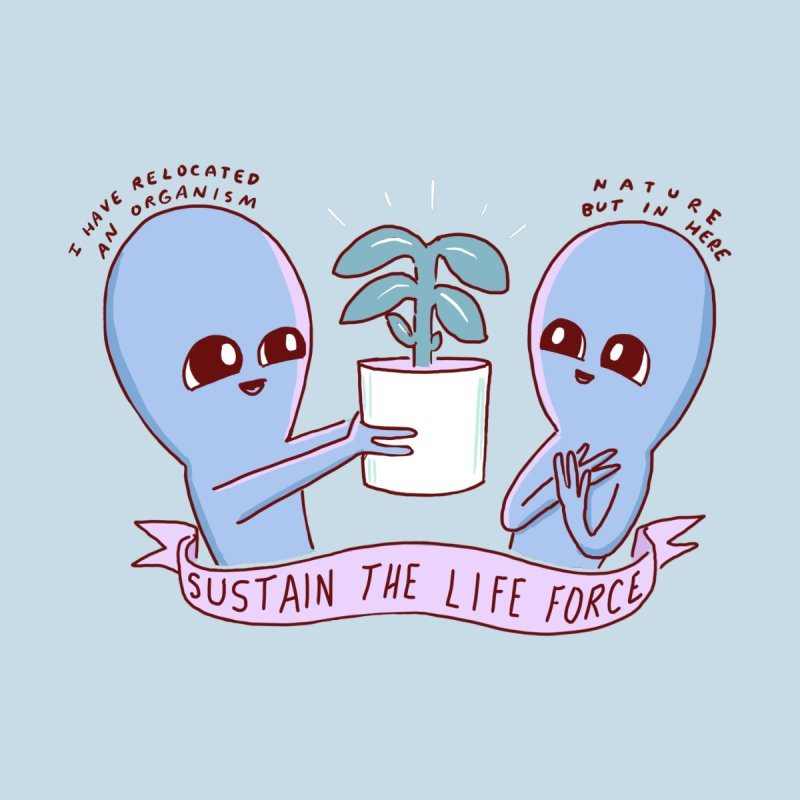 STRANGE PLANET SPECIAL PRODUCT: SUSTAIN THE LIFE FORCE Accessories Button by Nathan W Pyle