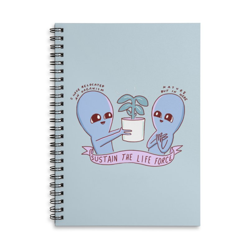 STRANGE PLANET SPECIAL PRODUCT: SUSTAIN THE LIFE FORCE Accessories Lined Spiral Notebook by Nathan W Pyle