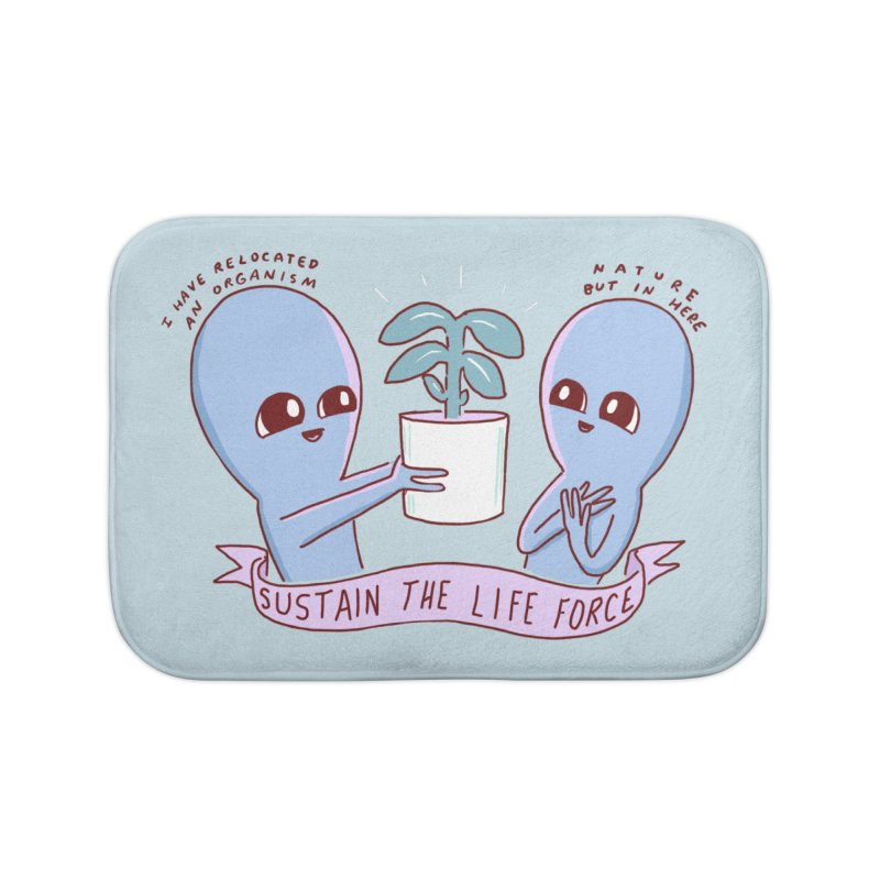 STRANGE PLANET SPECIAL PRODUCT: SUSTAIN THE LIFE FORCE Home Bath Mat by Nathan W Pyle