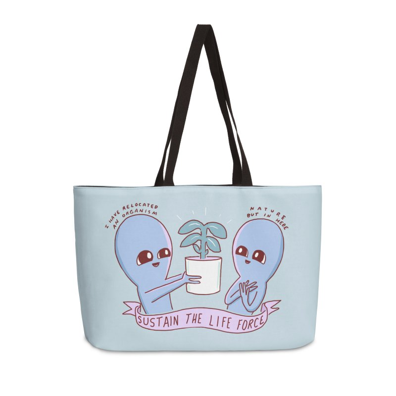 STRANGE PLANET SPECIAL PRODUCT: SUSTAIN THE LIFE FORCE Accessories Weekender Bag Bag by Nathan W Pyle