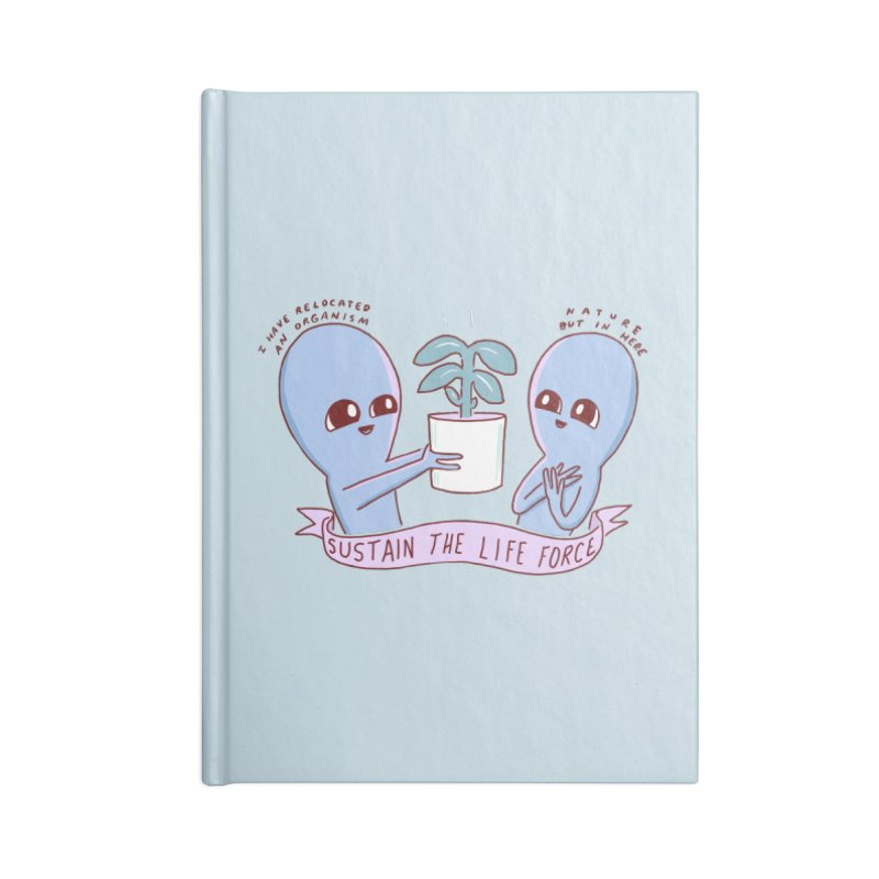 STRANGE PLANET SPECIAL PRODUCT: SUSTAIN THE LIFE FORCE Accessories Lined Journal Notebook by Nathan W Pyle