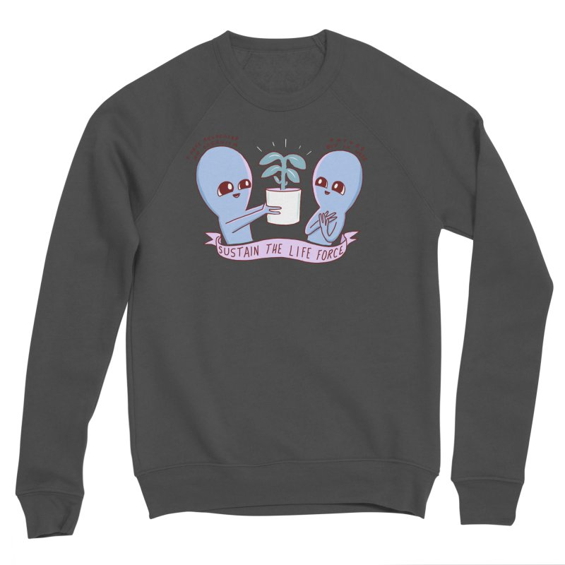 STRANGE PLANET SPECIAL PRODUCT: SUSTAIN THE LIFE FORCE Women's Sponge Fleece Sweatshirt by Nathan W Pyle