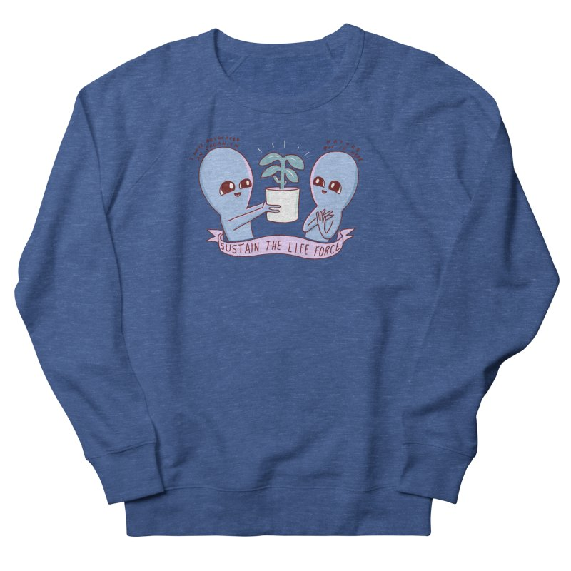 STRANGE PLANET SPECIAL PRODUCT: SUSTAIN THE LIFE FORCE Men's French Terry Sweatshirt by Nathan W Pyle