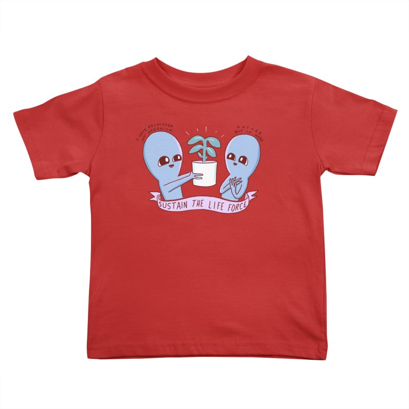 STRANGE PLANET SPECIAL PRODUCT: SUSTAIN THE LIFE FORCE Kids Toddler T-Shirt by Nathan W Pyle