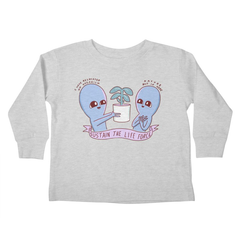 STRANGE PLANET SPECIAL PRODUCT: SUSTAIN THE LIFE FORCE Kids Toddler Longsleeve T-Shirt by Nathan W Pyle