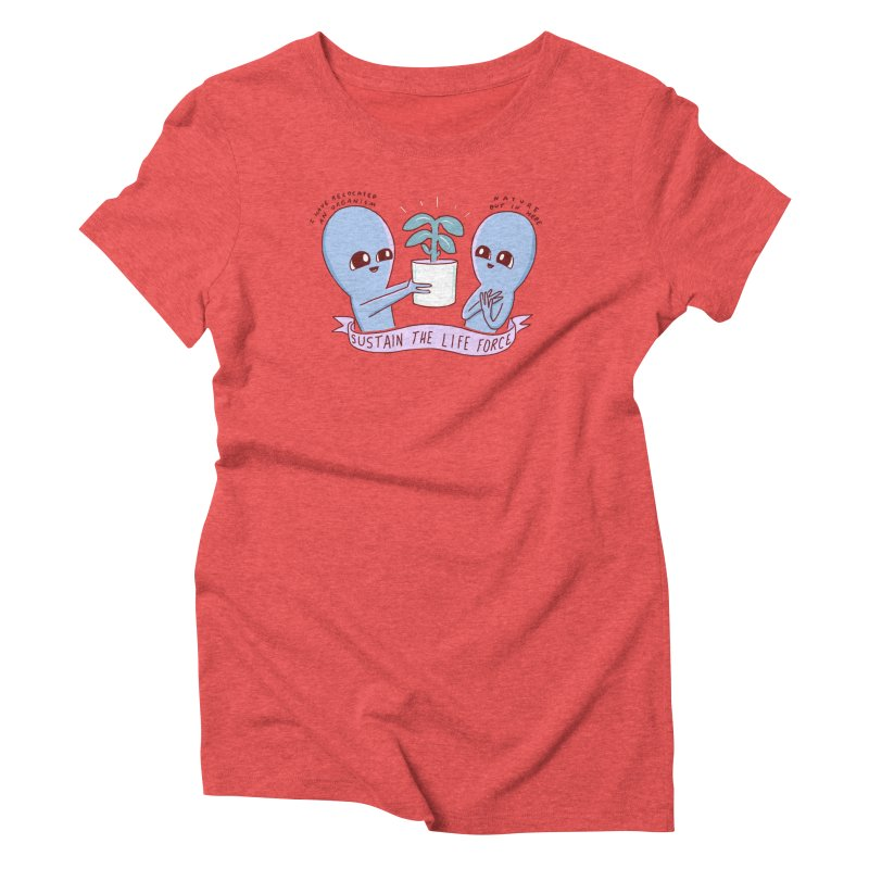 STRANGE PLANET SPECIAL PRODUCT: SUSTAIN THE LIFE FORCE Women's Triblend T-Shirt by Nathan W Pyle